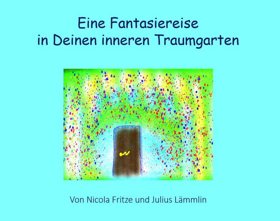 Cover: Einer Fantasiereise in Deinen inneren Traumgarten
