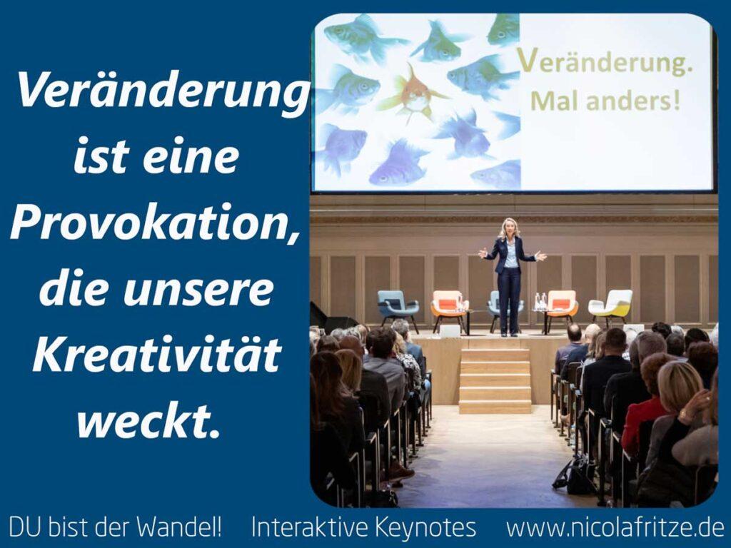 Veränderung ist eine Provokation, die unsere Kreativität weckt.