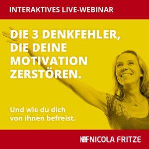Nicola Fritze: Die 3 Denkfehler, die deine Motivation zerstören.