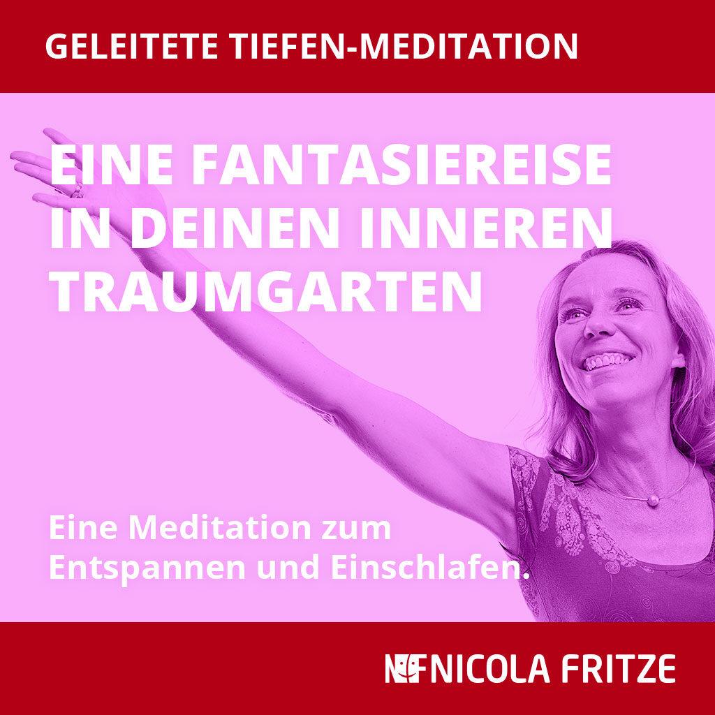 Eine Fantasiereise in deinen inneren Traumgarten –Nicola Fritze